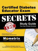 Certified Diabetes Educator Exam Secrets  Study Guide  Cde Test Review for the Certified Diabetes Educator Exam