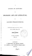 A course of lectures on dramatic art and literature tr   from Ueber dramatische Kunst und Literatur  by J  Black