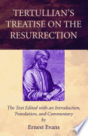 Tertullian's Treatise on the Resurrection
