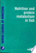 Nutrition and Protein Metabolism in Fish