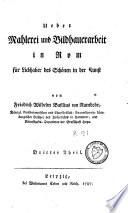 Ueber Mahlerei und Bildhauerarbeit in Rom  f  r Liebhaber des Sch  nen in der Kunst