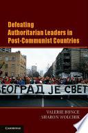 Defeating Authoritarian Leaders in Postcommunist Countries