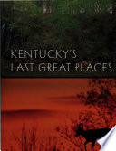 Kentucky s Last Great Places