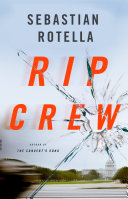 Rip Crew Get Rotella S Latest Is A Tense Gritty Thriller Perfectly