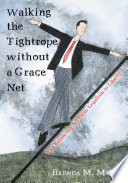 Walking the Tightrope Without a Grace Net