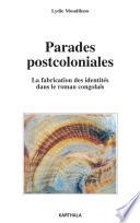 Parades postcoloniales. La fabrication des identités dans le roman congolais