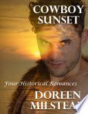Cowboy Sunset  Four Historical Romances