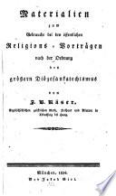 Materialien zum Gebrauche bei den öffentlichen Religions-Vorträgen nach der Ordnung des größern Diözesankatechismus
