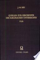 Quellen zur Geschichte des kirchlichen Unterrichts in a.der evangelischen Kirche Deutschlands zwischen 1530 und 1600