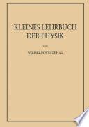 Kleines Lehrbuch der Physik ohne Anwendung höherer Mathematik