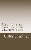 Albert Einstein Failed in Three Classical Tests Book PDF