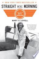 Straight on Till Morning  The Life of Beryl Markham
