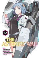 The Asterisk War  Vol  2  manga