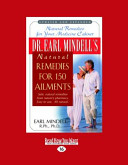Dr  Earl Mindell s Natural Remedies for 150 Ailments  World   Large Print 16pt