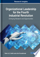 Organizational Leadership for the Fourth Industrial Revolution  Emerging Research and Opportunities