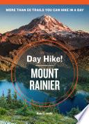 Day Hike  Mount Rainier  3rd Edition