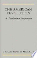 The American Revolution In History Mcilwain Argues That The