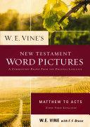 download ebook w. e. vine\'s new testament word pictures: matthew to acts pdf epub