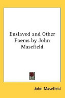 Enslaved And Other Poems by John Masefield