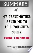 Summary of My Grandmother Asked Me to Tell You She s Sorry by Fredrik Backman   Conversation Starters