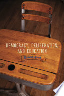 Democracy  Deliberation  and Education
