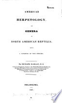 American Herpetology, Or, Genera of North American Reptilia