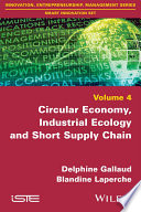 Circular Economy  Industrial Ecology and Short Supply Chain