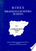 Bibliografias de Historia de Espana: N 9: La Espana de Carlos V y Felipe II: Vol. II