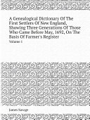 download ebook a genealogical dictionary of the first settlers of new england, showing three generations of those who came before may, 1692, on the basis of farmer\'s register pdf epub