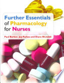 Further Essentials Of Pharmacology For Nurses : of pharmacology for nurses, and...