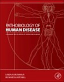 Pathobiology Of Human Disease : molecular pathology, and the underlying basic science fields...