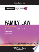 Casenote Legal Briefs for Family Law  Keyed to Harris  Carbone  and Teitelbaum