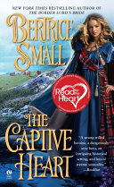 The Captive Heart : is forced into a loveless marriage with a...