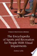 Encyclopedia of Sports   Recreation for People with Visual Impairments