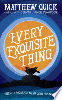 Every Exquisite Thing by Matthew Quick
