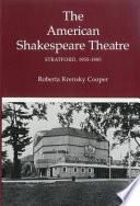 The American Shakespeare Theatre  Stratford 1955 1985
