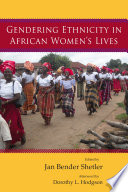 Gendering Ethnicity in African Women's Lives Their Works With Vivid First Person Accounts Of Dreams