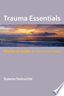 Trauma Essentials  The Go To Guide  Go To Guides for Mental Health
