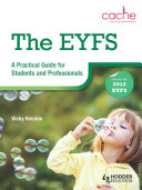 The EYFS  A Practical Guide for Students and Professionals