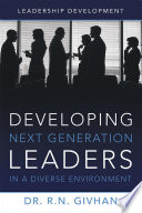 Developing Next Generation Leaders in a Diverse Environment