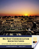 On Chip Communication Architectures