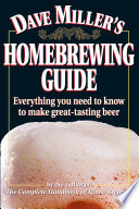 Dave Miller s Homebrewing Guide