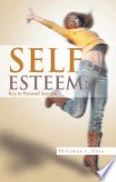 SELF ESTEEM  Key to Personal Success