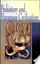 Prehistory and Harappan Civilization