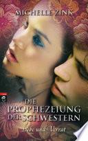 Die Prophezeiung der Schwestern   Liebe und Verrat