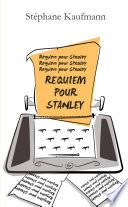 Requiem pour Stanley