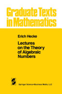 Lectures on the Theory of Algebraic Numbers