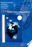 Quatre approches conjuguées : Morphopsychologie, Chirologie, Graphologie,