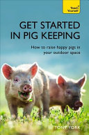 Get Started in Pig Keeping Amateur Pigkeeping for Pleasure Or Profit