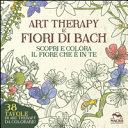Art therapy e fiori di Bach  Scopri e colora il fiore che    in te